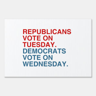 REPUBLICANS VOTE ON TUESDAY LAWN SIGNS