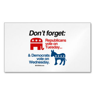 REPUBLICANS VOTE ON TUESDAY MAGNETIC BUSINESS CARD