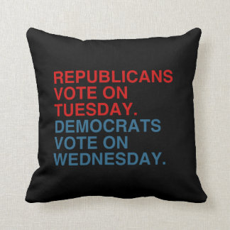 REPUBLICANS VOTE ON TUESDAY THROW PILLOW