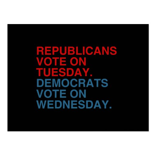 REPUBLICANS VOTE ON TUESDAY POSTCARD