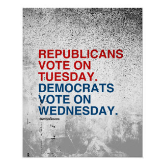 REPUBLICANS VOTE ON TUESDAY POSTER