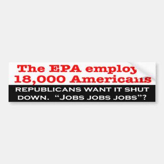 Republicans Want to Shut Down the EPA? Bumper Sticker