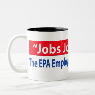 Republicans Want to Shut Down the EPA? Two-Tone Coffee Mug