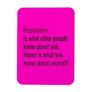REPUTATION IS WHAT OTHER PEOPLE KNOW ABOUT YOU HON MAGNET