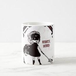 request denied coffee mug