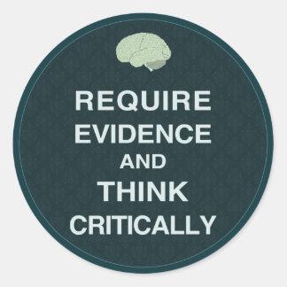 Requiera las pruebas y piense críticamente a los pegatina redonda