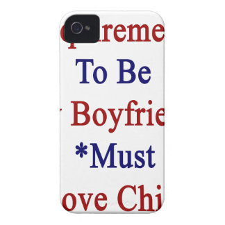 Requirements To Be My Boyfriend Must Love Chile iPhone 4 Case-Mate Case