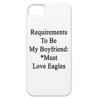 Requirements To Be My Boyfriend Must Love Eagles. iPhone 5 Cover