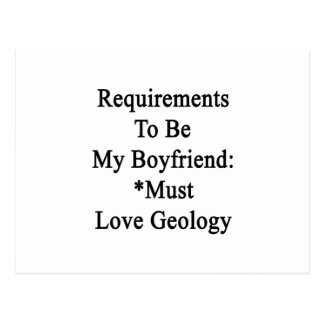 Requirements To Be My Boyfriend Must Love Geology. Postcards