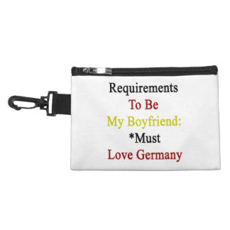 Requirements To Be My Boyfriend Must Love Germany. Accessories Bags