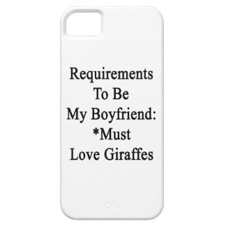 Requirements To Be My Boyfriend Must Love Giraffes iPhone 5 Cover
