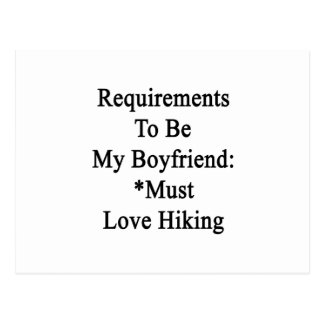 Requirements To Be My Boyfriend Must Love Hiking Post Card