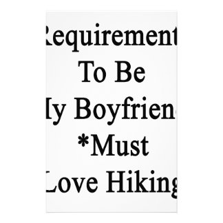 Requirements To Be My Boyfriend Must Love Hiking Stationery