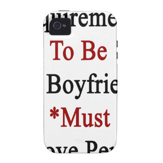 Requirements To Be My Boyfriend Must Love Peru iPhone 4/4S Case