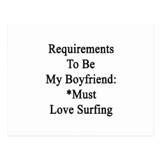 Requirements To Be My Boyfriend Must Love Surfing. Postcards