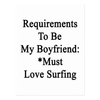 Requirements To Be My Boyfriend Must Love Surfing. Postcard
