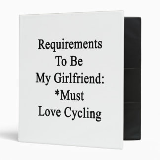 Requirements To Be My Girlfriend Must Love Cycling Binder