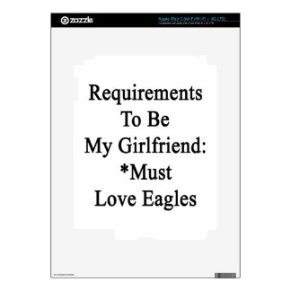 Requirements To Be My Girlfriend Must Love Eagles. Decals For iPad 3
