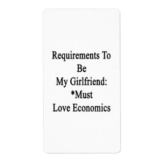Requirements To Be My Girlfriend Must Love Economi Custom Shipping Label
