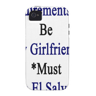 Requirements To Be My Girlfriend Must Love El Salv iPhone 4/4S Cover
