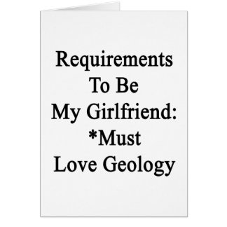 Requirements To Be My Girlfriend Must Love Geology Cards