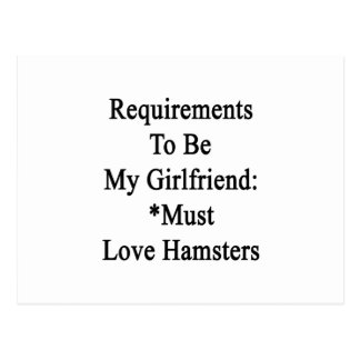 Requirements To Be My Girlfriend Must Love Hamster Postcard