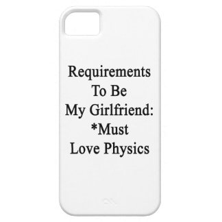 Requirements To Be My Girlfriend Must Love Physics iPhone 5 Cover