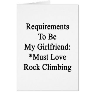 Requirements To Be My Girlfriend Must Love Rock Cl Greeting Cards