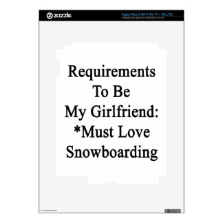 Requirements To Be My Girlfriend Must Love Snowboa Decals For iPad 3