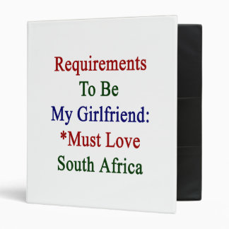 Requirements To Be My Girlfriend Must Love South A 3 Ring Binders