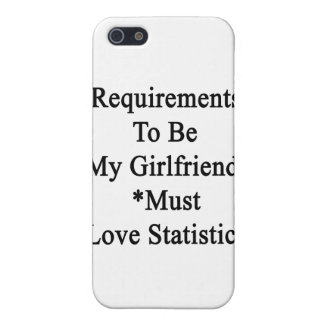 Requirements To Be My Girlfriend Must Love Statist Cases For iPhone 5