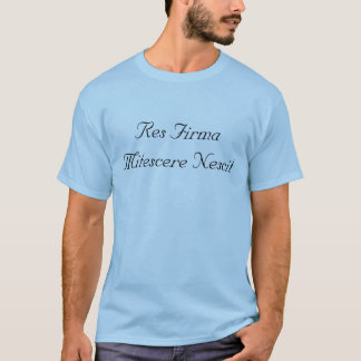 Res Firma Mitescere Nescit Gifts T-Shirt