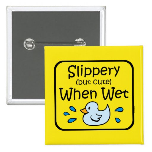 Resbaladizo cuando bebé mojado pin cuadrada 5 cm