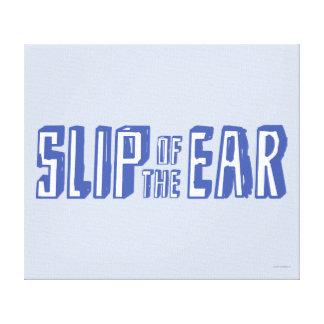 Resbalón del oído impresiones en lona estiradas