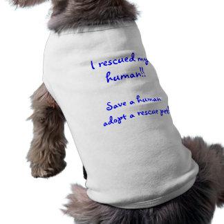 Rescaté a mi ser humano ropa para mascota