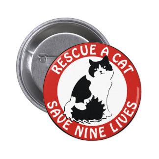 Rescate un gato, ahorre nueve vidas pin redondo de 2 pulgadas