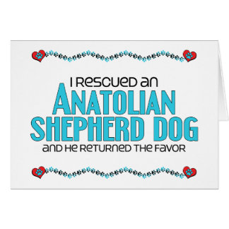 Rescaté un perro de pastor de Anatolia (el perro m Tarjeta De Felicitación