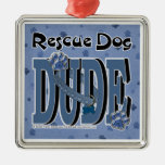 Rescue Dog DUDE Christmas Tree Ornament