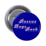 Rescue Dogs Rock Pinback Buttons
