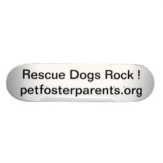 Rescue Dogs Rock Skateboard Deck