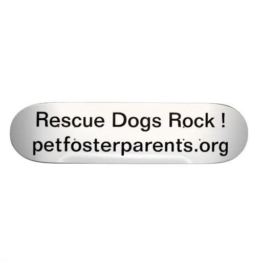 Rescue Dogs Rock Skateboard Deck