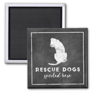 Rescue Dogs Spoiled Here Vintage Chalkboard Magnet