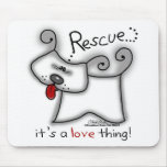 Rescue...it's a love thing! mouse mats