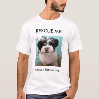 RESCUE ME!, Adopt a Rescue Dog T-Shirt