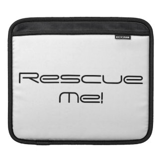 Rescue Me! Sleeve For iPads