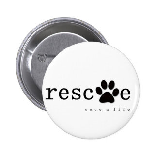 RESCUE -  Save A Life 2 Inch Round Button