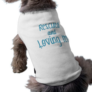 """Rescued and Loving It!"" Doggie T-Shirt, Blue Shirt"