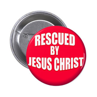 Rescued by Jesus Button