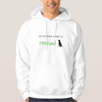 Rescued Dogs Are Best Hoodie