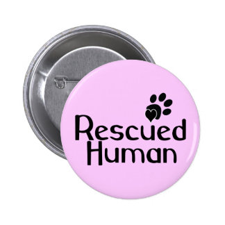 Rescued Human Dog Lover Button